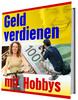Thumbnail Geld verdienen mit Hobbys! So geht das ....