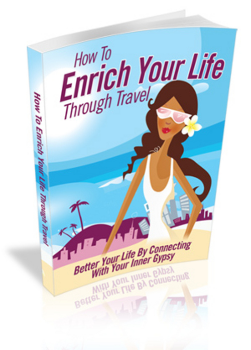 Product picture How  To Enrich Your Life Through Travel