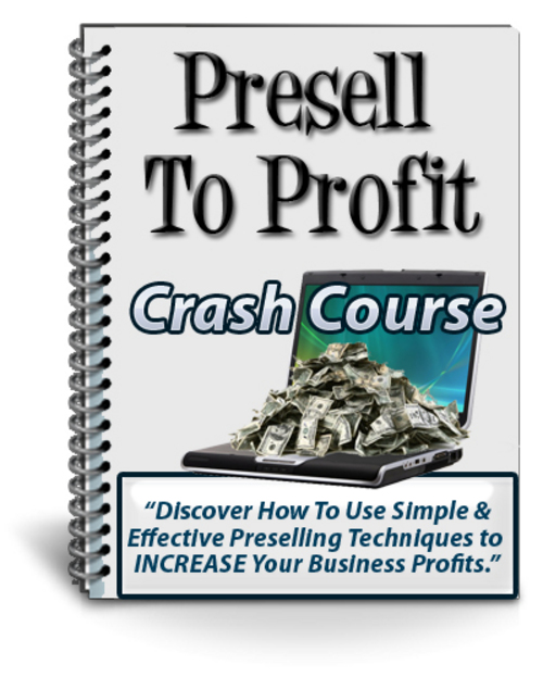 Product picture Presell To Profit Crash Course