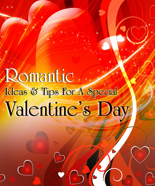 Product picture Romantic Ideas And Tips For A Special Valentines Day